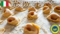 Cappellacci di Zucca Ferraresi IGP - Italia