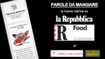 """""""Parole da mangiare"""" esordio su Repubblica Food con Treccani Gusto e Qualivita"""
