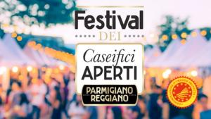 Festival dei Caseifici Aperti - Parmigiano Reggiano DOP